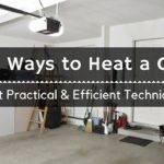 Best Ways Heat Garage Methods Guaranteed Keep