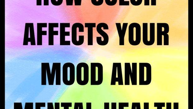 Color Affects Your Mood Mental Health Drastically