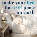 Ways Make Your Bed Coziest Place Earth